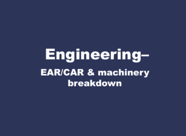 Engineering–EAR/CAR & machinery breakdown