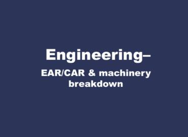 Engineering–EAR/CAR & machinery breakdown